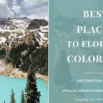 Amazing Places To Elope in Colorado